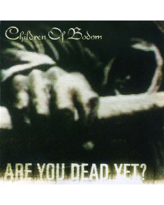 CHILDREN OF BODOM - Are You Dead Yet? / CD