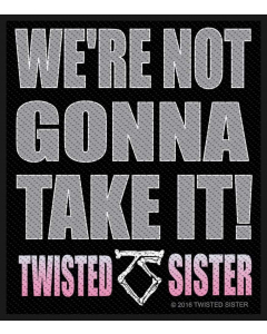 TWISTED SISTER - We're Not Gonna Take It! / Patch