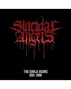 SUICIDAL ANGELS - The Early Years (2001-2006) / CD