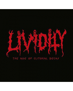 LIVIDITY - The Age Of Clitoral Decay / Slipcase CD