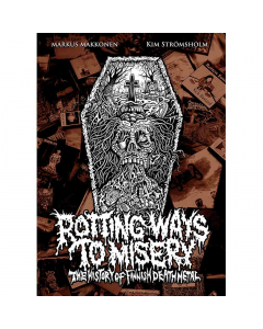 Rotting Ways To Misery - The History Of Finnish Death Metal - Book