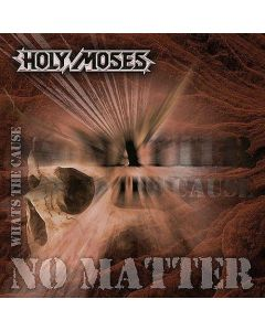 holy-moses-no-matter-whats-the-cause
