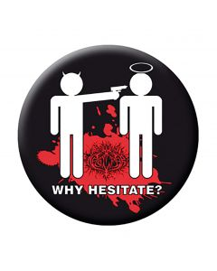 Why Hesitate / Button