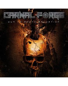 CARNAL FORGE - Gun To Mouth Salvation / CD
