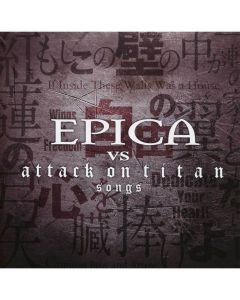 EPICA - Epica vs. Attack on Titan Songs / Digipak CD