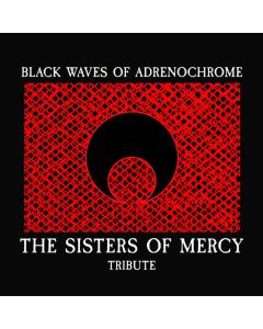 Black Waves Of Adrenochrome - The Sisters Of Mercy Tribute - CD