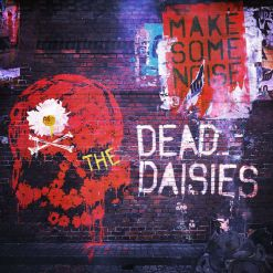 THE DEAD DAISIES - Make Some Noise / Digipak