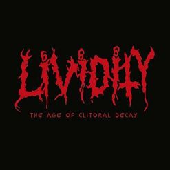 LIVIDITY - The Age Of Clitoral Decay / BLACK LP