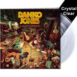 DANKO JONES - A Rock Supreme / CRYSTAL CLEAR LP Gatefold