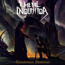 METAL INQUISITOR - Unconditional Absolution / Digipak CD