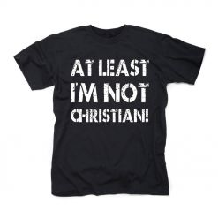 at least im not christian t shirt