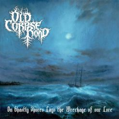 old corpse road on ghastly shores lays the wreckage of our lore cd