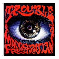 trouble manic frustration cd