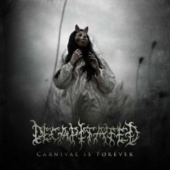 DECAPITATED - Carnival Is Forever / CD