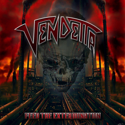 VENDETTA - Feed The Extermination / CD