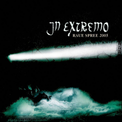IN EXTREMO - Raue Spree 2005 / CD
