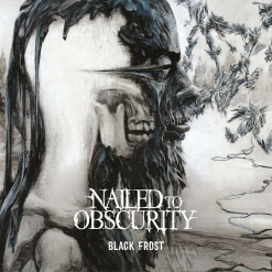 NAILED TO OBSCURITY - Black Frost / CD