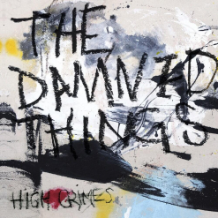 THE DAMNED THINGS - High Crimes / CD